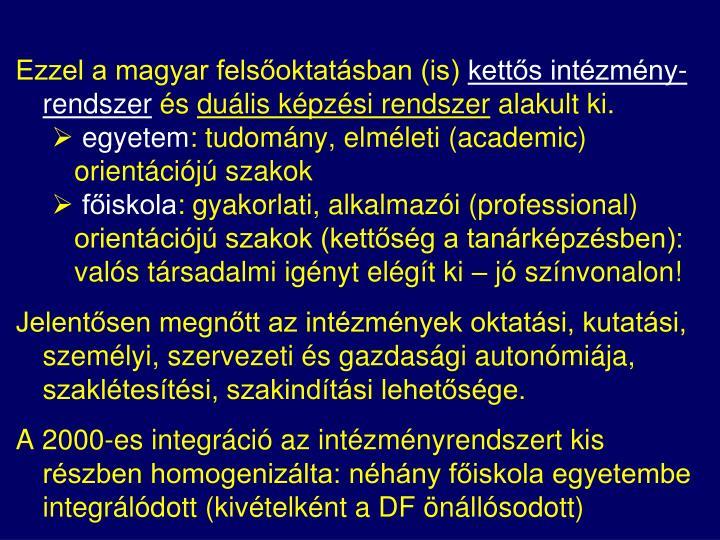Ezzel a magyar felsőoktatásban (is)