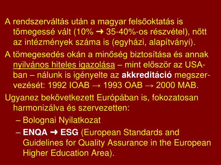 A rendszerváltás után a magyar felsőoktatás is tömegessé vált (10%