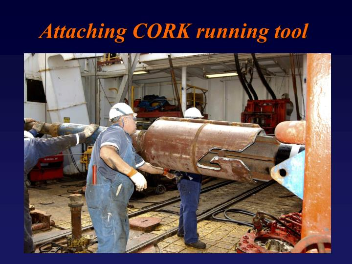 Attaching CORK running tool