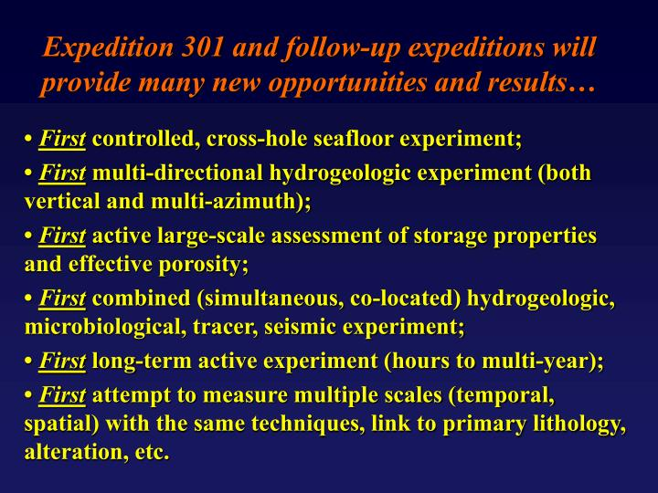 Expedition 301 and follow-up expeditions will provide many new opportunities and results…