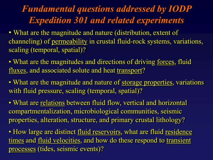 Fundamental questions addressed by iodp expedition 301 and related experiments