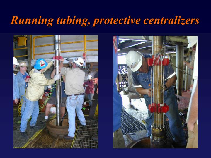 Running tubing, protective centralizers