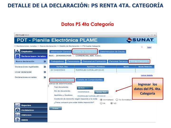 DETALLE DE LA DECLARACIÓN: PS RENTA 4TA. CATEGORÍA