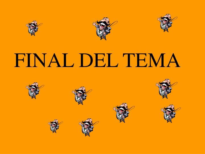FINAL DEL TEMA