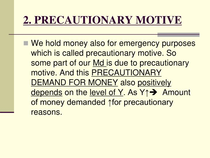 2. PRECAUTIONARY MOTIVE