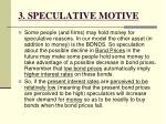 3 speculative motive