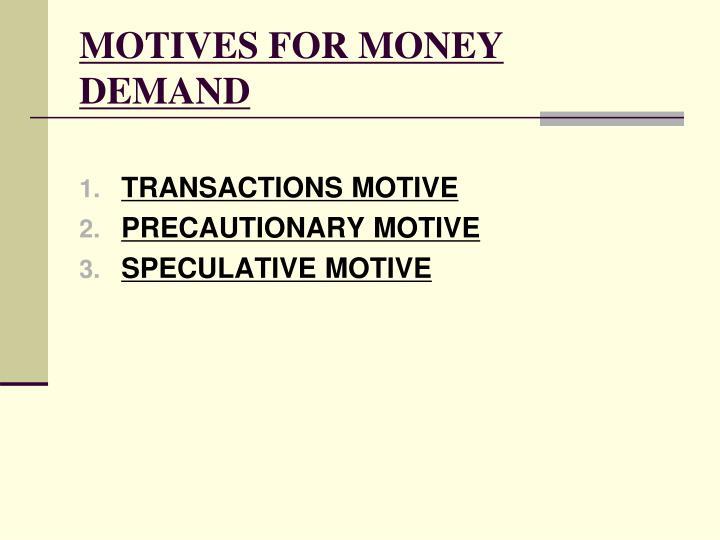 MOTIVES FOR MONEY DEMAND