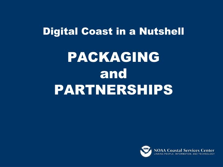 Digital Coast in a Nutshell