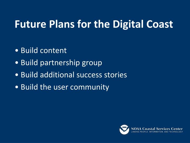 Future Plans for the Digital Coast