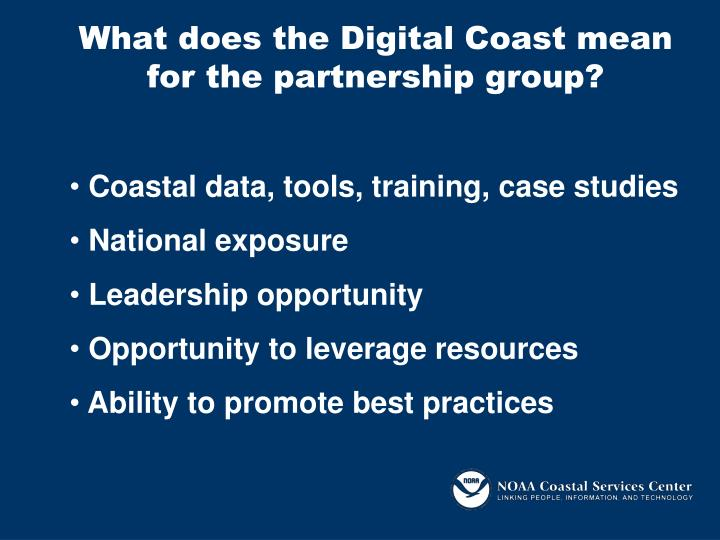 What does the Digital Coast mean for the partnership group?