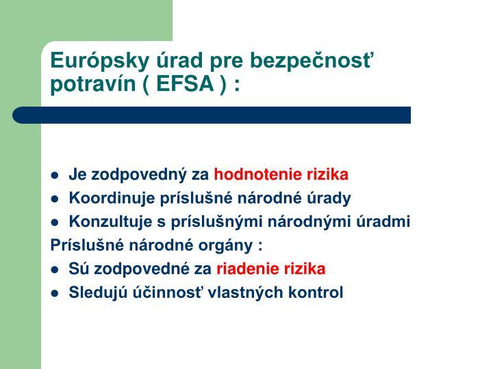 Európsky úrad pre bezpečnosť potravín ( EFSA ) :