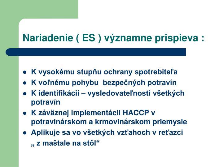 Nariadenie ( ES ) významne prispieva :