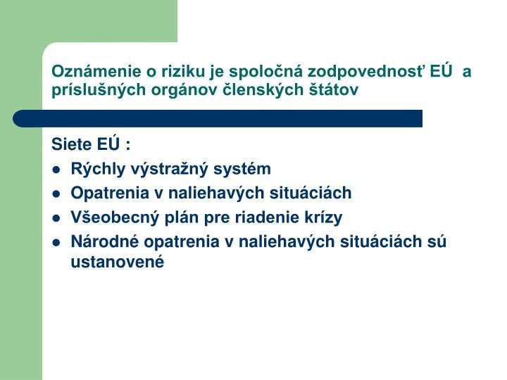Oznámenie o riziku je spoločná zodpovednosť EÚ  a príslušných orgánov členských štátov