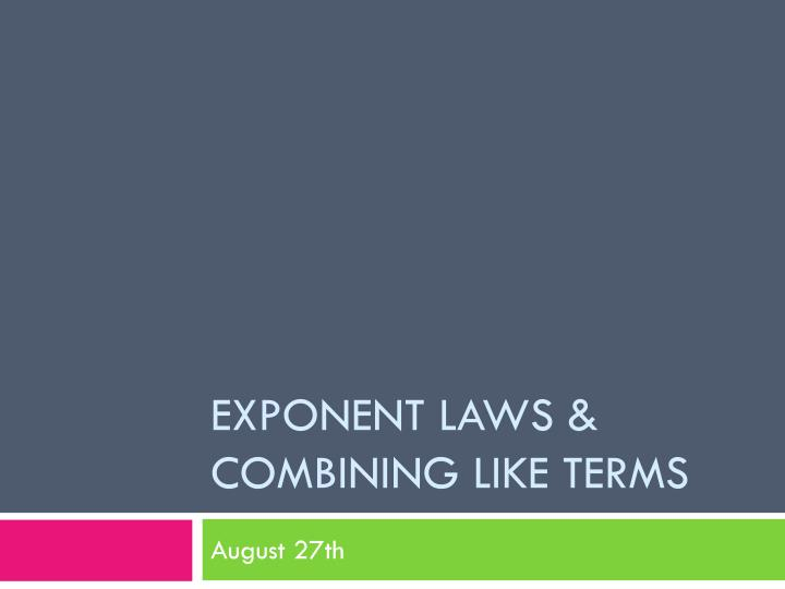 Exponent laws combining like terms