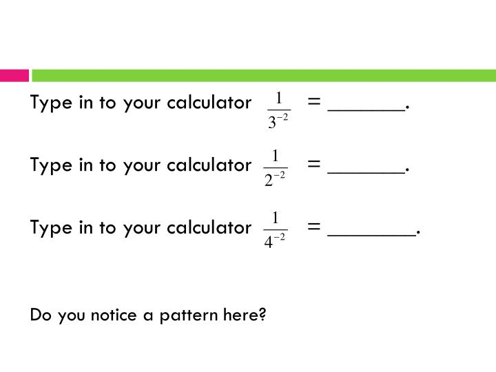Type in to your calculator         = _______.