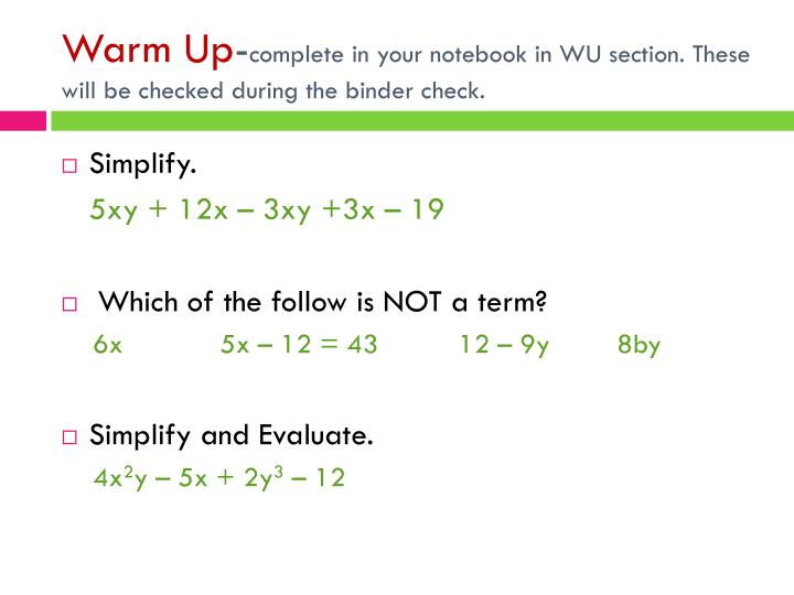 Warm up complete in your notebook in wu section these will be checked during the binder check