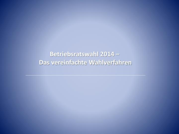 Betriebsratswahl 2014 –