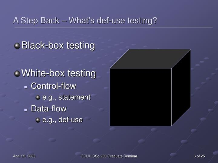 A Step Back – What's def-use testing?