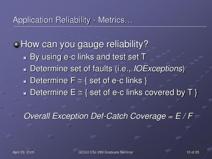 Application Reliability - Metrics…