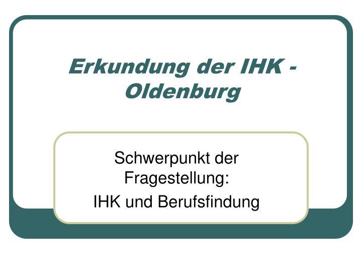 Erkundung der IHK - Oldenburg