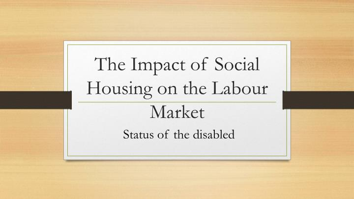 the impact of social housing on the labour market
