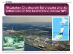 niigataken chuetsu oki earthquake and its influences on the kashiwazaki kariwa npp
