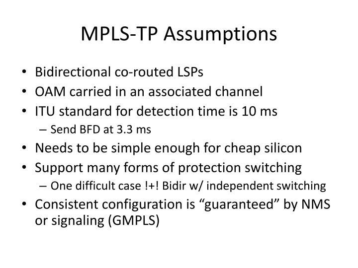 MPLS-TP Assumptions