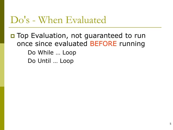 Do's - When Evaluated