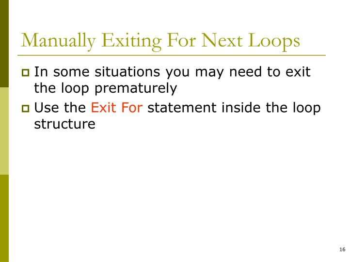 Manually Exiting For Next Loops