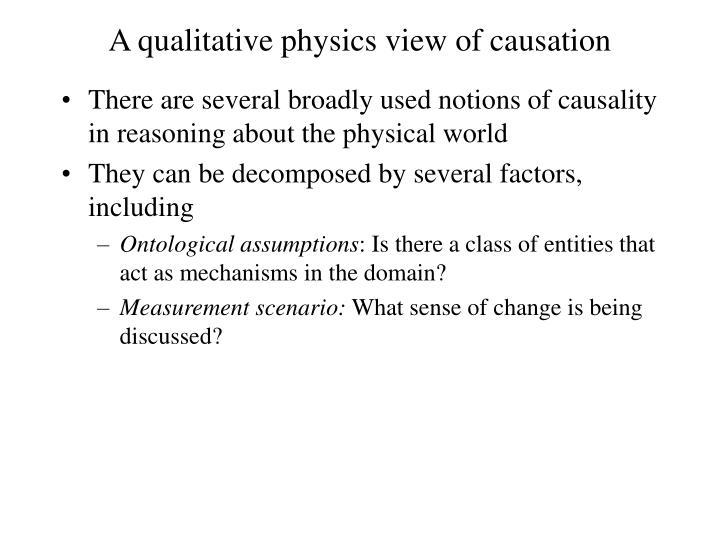 A qualitative physics view of causation