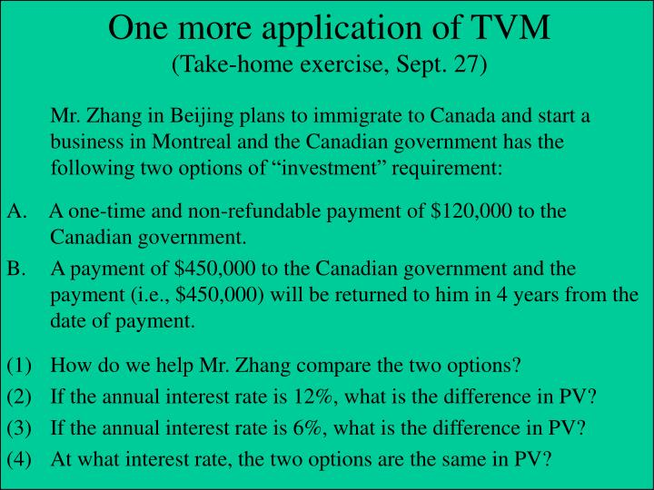 "Mr. Zhang in Beijing plans to immigrate to Canada and start a business in Montreal and the Canadian government has the following two options of ""investment"" requirement:"