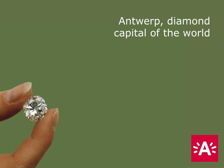 Antwerp, diamond capital of the world