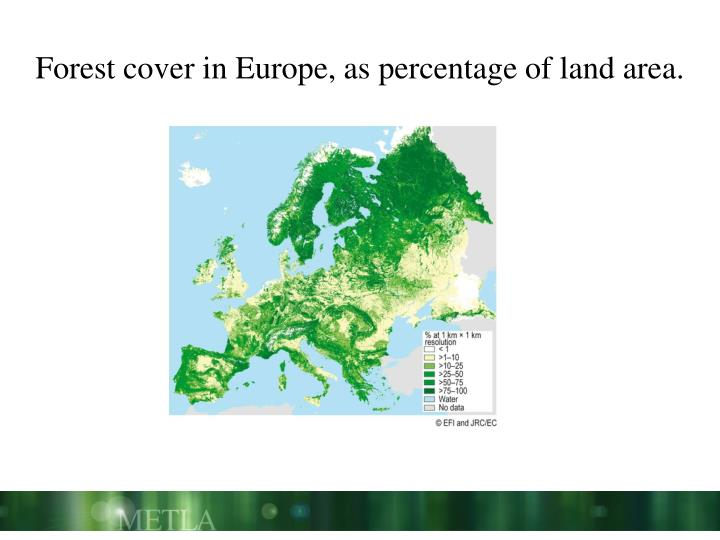 Forest cover in Europe, as percentage of land area.