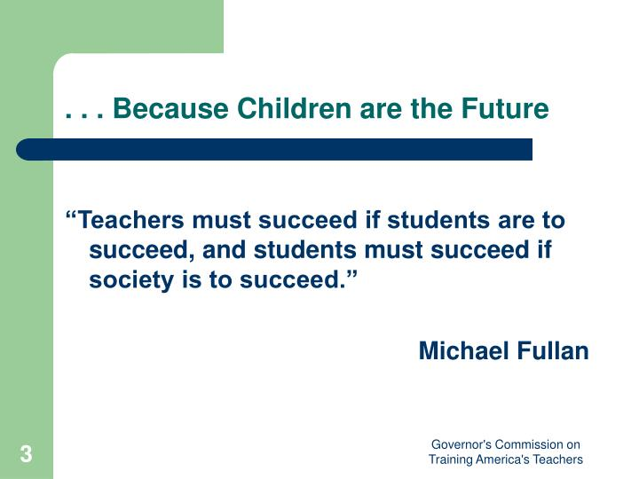 . . . Because Children are the Future