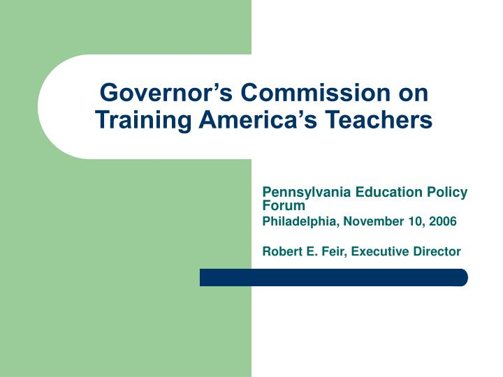 Governor s commission on training america s teachers