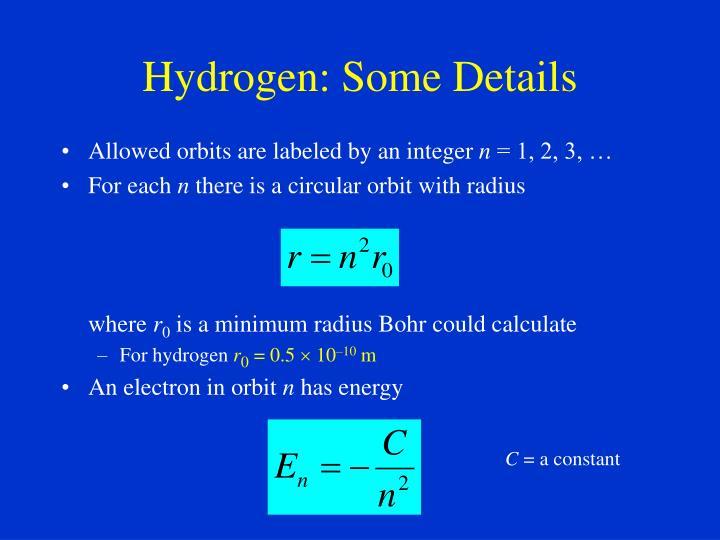 Hydrogen: Some Details