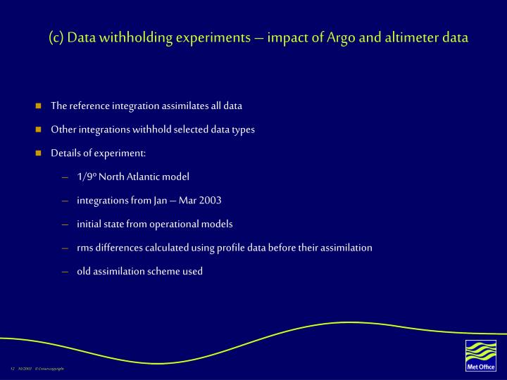 (c) Data withholding experiments – impact of Argo and altimeter data