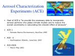 aerosol characterization experiments ace