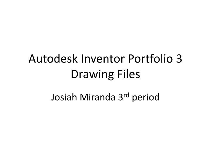 Autodesk inventor portfolio 3 drawing files