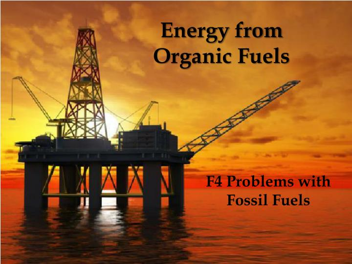 Energy from organic fuels