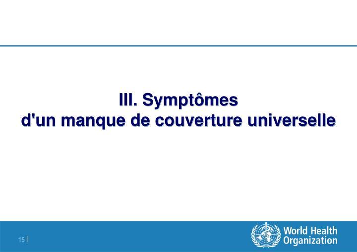 III. Symptômes