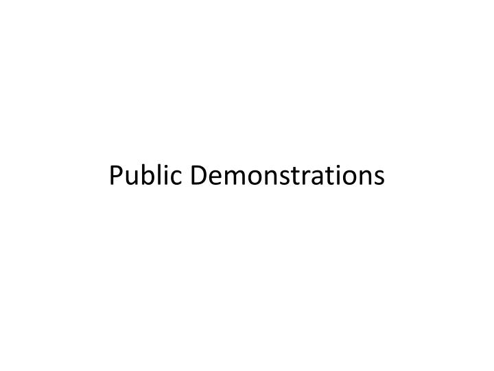 Public Demonstrations