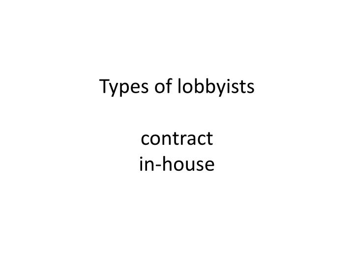 Types of lobbyists