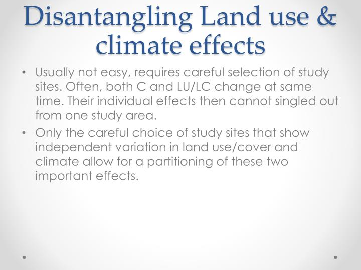 Disantangling Land use & climate effects