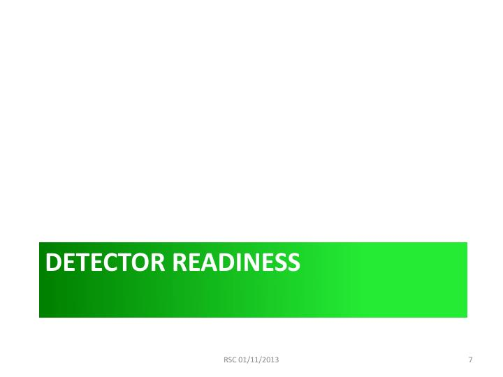 Detector readiness