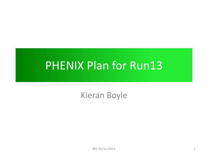 Phenix plan for run13