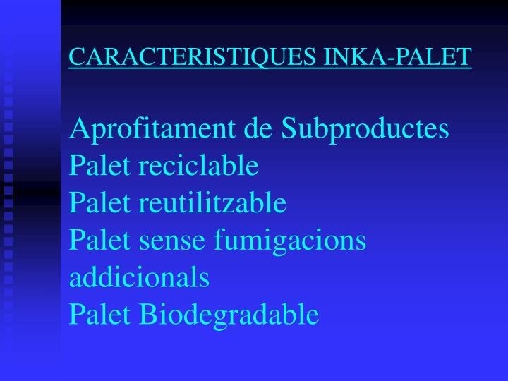 CARACTERISTIQUES INKA-PALET