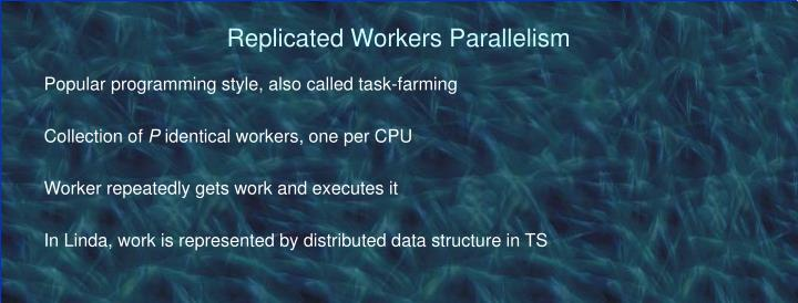 Replicated Workers Parallelism