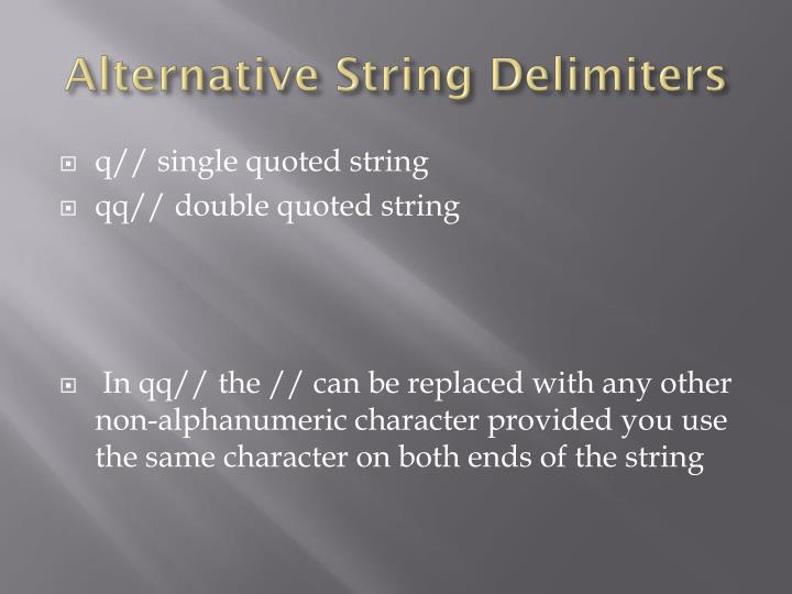 Alternative String Delimiters
