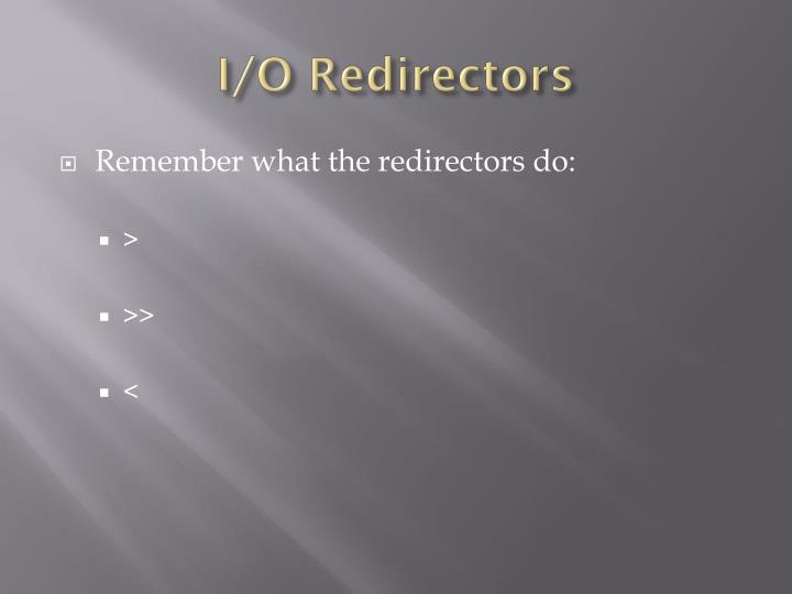 I/O Redirectors
